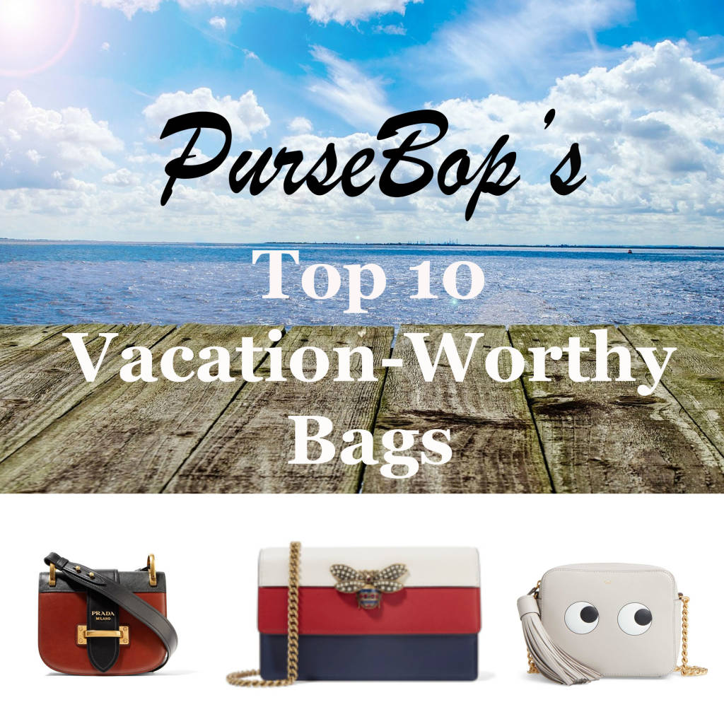 10 Vacation-Worthy Bags - PurseBop b3e87d81f925e