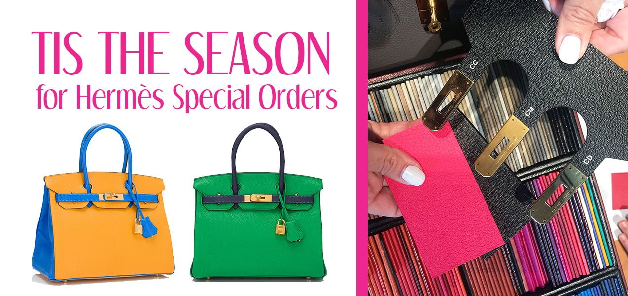97d50fbc7b36 Ask any Hermès superstar and they ll tell you that this is the time of the  year when they place their special orders for Birkins
